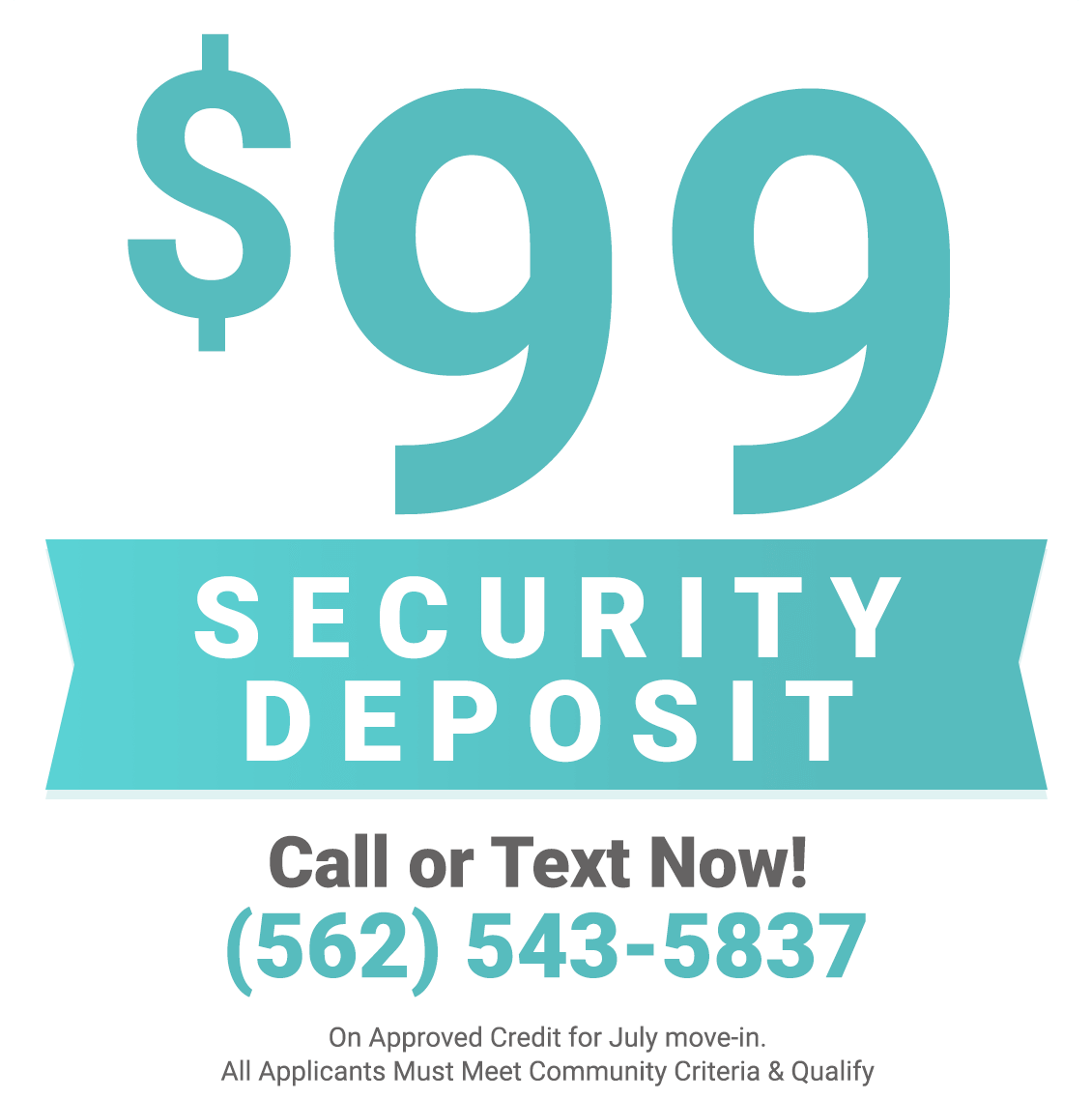 $99 Security Deposit On Approved Credit, for July Move In